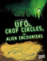 Handbook of UFOs, Crop Circles, and Alien Encounters