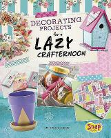 Decorating Projects for A Lazy Crafternoon