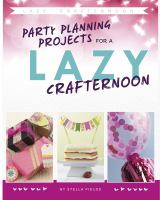 Party Planning Projects for A Lazy Crafternoon