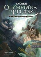 OLYMPIANS VS. TITANS : AN INTERACTIVE MYTHOLOGICAL ADVENTURE