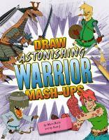 Draw Astonishing Warrior Mash-ups