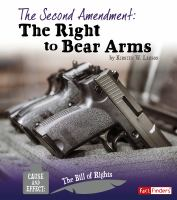 The Second Amendment : The Right To Bear Arms