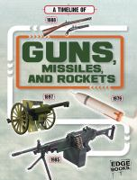 A Timeline of Guns, Missiles, and Rockets
