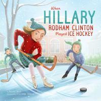 When Hillary Rodham Clinton Played Ice Hockey