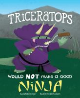 A Triceratops Would NOT Make A Good Ninja