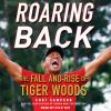 Roaring back [sound recording] : the fall and rise of Tiger Woods
