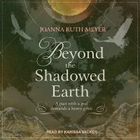 Beyond the Shadowed Earth