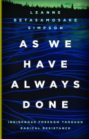 As We Have Always Done by Leanne Betasamosake Simpson