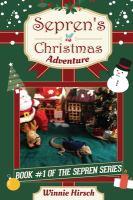 SEPREN'S CHRISTMAS ADVENTURE: A REAL BEARDED DRAGON'S STORY