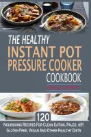 The Healthy Instant Pot Pressure Cooker Cookbook