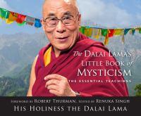 DALAI LAMA'S LITTLE BOOK OF MYSTICISM, THE: THE ESSENTIAL TEACHINGS