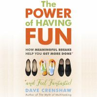 Power of Having Fun, The: How Meaningful Breaks Help You Get More Done (CD)