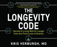 Longevity Code, The: The New Science of Aging