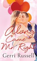 Along Came Mr. Right