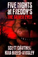 Five nights at Freddy's : the silver eyes