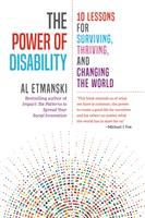 The Power of Disability : Ten Lessons for Surviving, Thriving, and Changing the World.