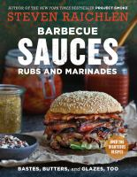 Barbecue Sauces, Rubs, and Marinades—Bastes, Butters & Glazes, Too