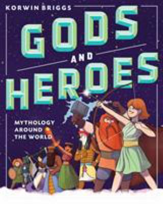 Gods and Heroes: Mythology Around the World(book-cover)
