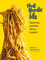 That Noodle Life : Soulful, Savory, Spicy, Slurpy.