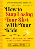 Image: How to Stop Losing your Sh*t With your Kids