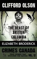 Clifford Olson : the Beast of British Columbia