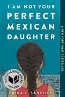 I Am Not your Perfect Mexican Daughter / Nchez