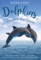 Dolphins : Voices In The Ocean