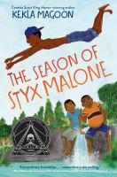 The Season of Styx Malone by Kekla Magoon