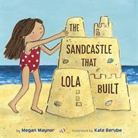 The Sandcastle That Lola Built