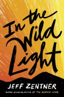 In the wild light421 pages ; 22 cm