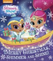 Merry Christmas Shimmer and Shine!