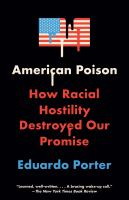 American Poison: How Race Destroyed Our Promise