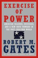 Exercise of Power by Robert Michael Gates