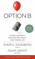 Superloan : Option B : Facing Adversity, Building Resilience, and Finding Joy