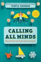 Calling All Minds : How to Think and Create Like An Inventor