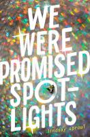 We were promised spotlights274 pages ; 22 cm