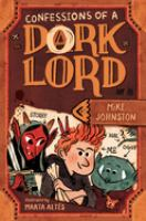 Confessions of A Dork Lord