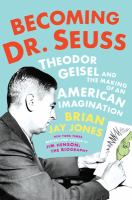 Cover of Becoming Doctor Seuss: The