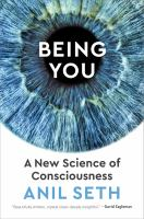 Being You : A New Science of Consciousness
