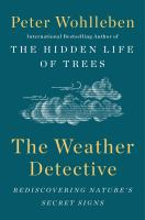 Weather Detective : Rediscovering Nature's Secret Signs