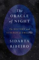 The Oracle Of Night: The History And Science Of Dreams