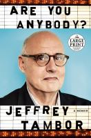 Media Cover for Are You Anybody : A Memoir [large print]