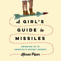 A Girl's Guide to Missiles