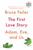 Media Cover for First Love Story : Adam, Eve and Us [large print]
