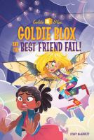 Goldie Blox and the Best Friend Fail