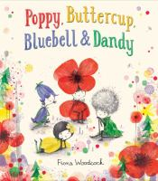 Poppy, Buttercup, Bluebell & Dandy