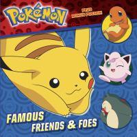 Pokemon, famous friends & foes