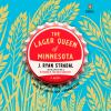 The lager queen of Minnesota a novel