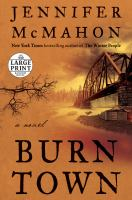 Media Cover for Burntown : A Novel [large print]