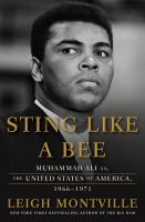 Sting Like A Bee : Muhammad Ali Versus the United States of America, 1966-1971